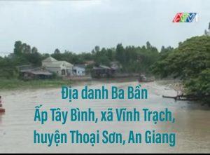 Địa danh Ba Bần thuộc ấp Tây Bình - xã Vĩnh Trạch - huyện Thoại Sơn - An Giang