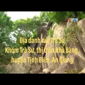 Địa danh núi Trà Sư thuộc khóm Trà Sư - thị trấn Nhà Bàng - huyện Tịnh Biên - An Giang